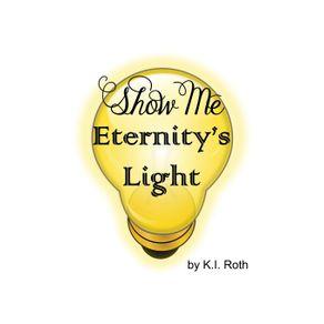 Show-Me-Eternitys-Light