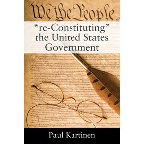 re-Constituting-the-United-States-Government