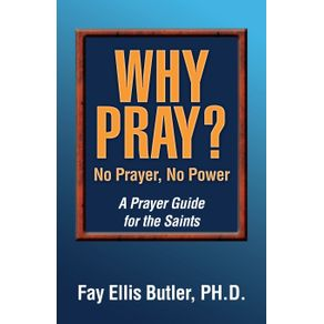 Why-Pray--No-Prayer-No-Power