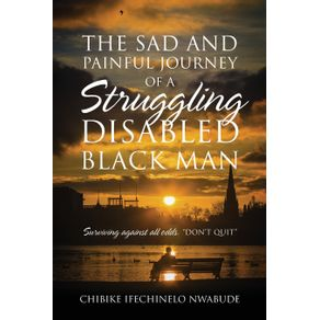 The-Sad-and-Painful-Journey-of-a-Struggling-Disabled-Black-Man