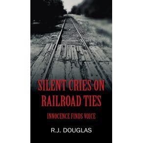Silent-Cries-on-Railroad-Ties
