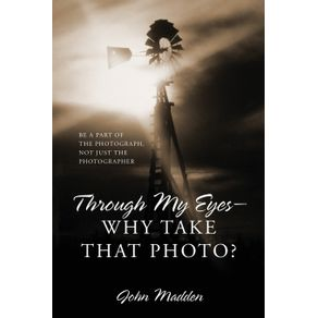 Through-My-Eyes---Why-Take-That-Photo--Be-A-Part-Of-The-Photograph-Not-Just-The-Photographer