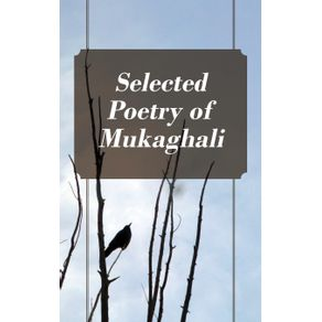 Selected-Poetry-of-Mukaghali