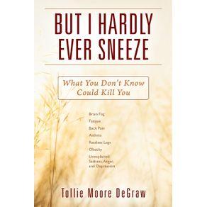 But-I-Hardly-Ever-Sneeze