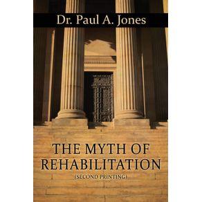 The-Myth-of-Rehabilitation--Second-Printing-
