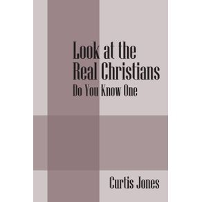 Look-at-the-Real-Christians