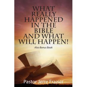 What-Really-Happened-in-the-Bible-and-What-Will-Happen--Also-Bonus-Book