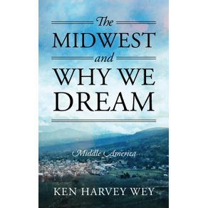 The-Midwest-And-Why-We-Dream