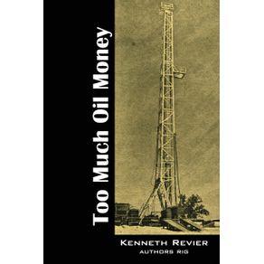 Too-Much-Oil-Money
