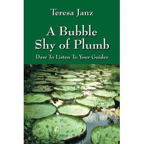 A-Bubble-Shy-of-Plumb