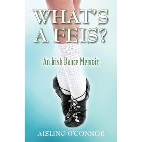 Whats-a-Feis--An-Irish-Dance-Memoir