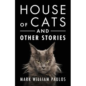 House-of-Cats-and-Other-Stories