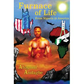Furnace-of-Life-from-Nigeria-to-America