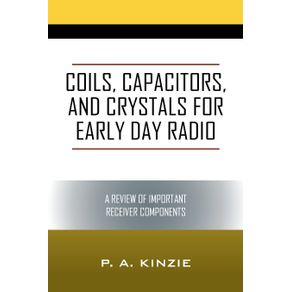 Coils-Capacitors-and-Crystals-for-Early-Day-Radio