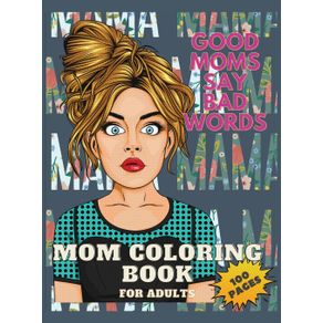 Good-Moms-Say-Bad-Words-Coloring-Book-for-Adults