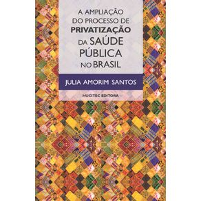 A-Ampliacao-do-Processo-de-Privatizacao-da-Saude-Publica-no-Brasil