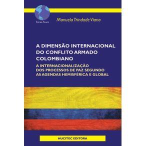 A-dimensao-internacional-do-conflito-armado-colombiano--a-internacionalizacao-dos-processos-de--paz-segundo-as-agendas-hemisferica-e-global