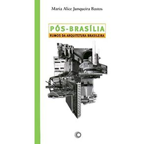 Pos-Brasilia-Rumos-Da-Arquitetura-Brasileira