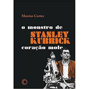 Stanley-Kubrick-O-Monstro-De-Coracao-Mole