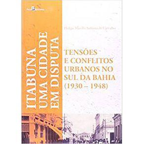 Uma-cidade-em-disputas--tensoes-e-conflitos-urbanos-em-Itabuna--1930-1948-