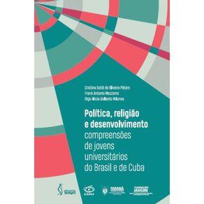 Politica-religiao-e-desenvolvimento--Compreensoes-de-jovens-universitarios-do-Brasil-e-de-Cuba-