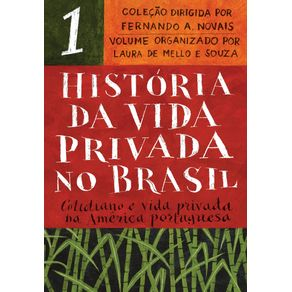 Historia-da-vida-privada-no-Brasil---vol.-1