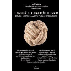 Construcao-e-Reconstrucao-do-Estado--Estudos-sobre-Orcamento-Publico-e-Tributacao
