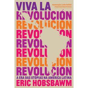 Viva-la-revolucion---A-era-das-utopias-na-America-Latina
