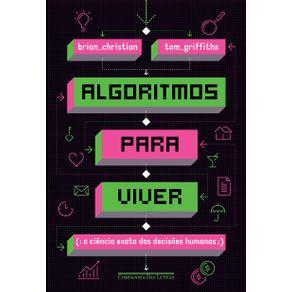 Algoritmos-para-viver---A-ciencia-exata-das-decisoes-humanas