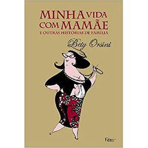 MINHA-VIDA-COM-MAMAE-E-OUTRAS-HISORIAS-DE-FAMILIA
