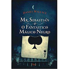 MRSEBASTIAN-E-O-FANTASTICO-MAGICO-NEGRO