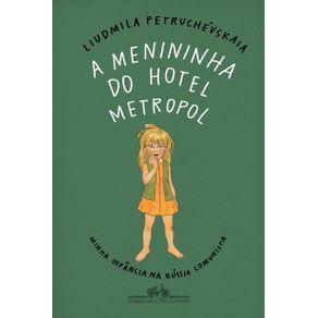 A-menininha-do-Hotel-Metropol-Minha-infancia-na-Russia-comunista