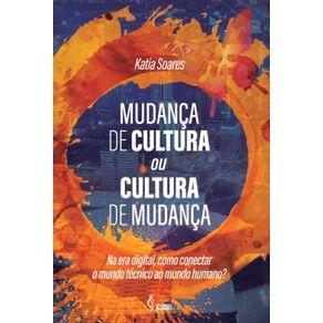 Mudanca-de-cultura-ou-cultura-de-mudanca--Na-era-digital-como-conectar-o-mundo-tecnico-ao-mundo-humano-