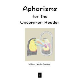 Aphorisms-for-the-Uncommon-Reader