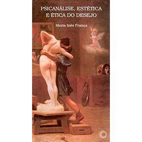 Psicanalise-Estetica-e-Etica-do-Desejo