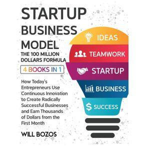 Startup-Business-Model- -The-100-Million-Dollars-Formula--4-Books-in-1-