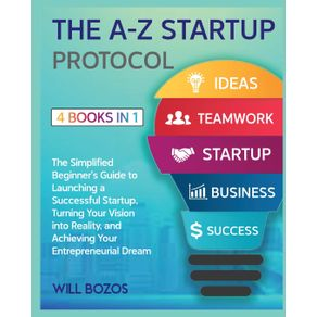 The-A-Z-Startup-Protocol--4-Books-in-1-
