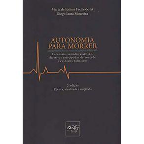 Autonomia-Para-Morrer.-Eutanasia-Suicidio-Assistido-e-Diretivas-Antecipadas-de-Vontade