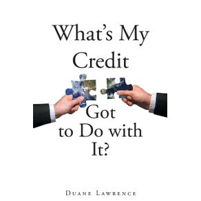 Whats-My-Credit-Got-to-Do-with-It-
