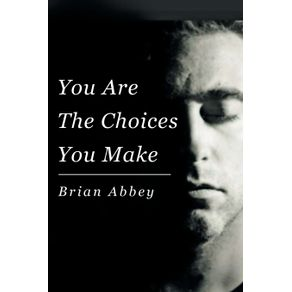 You-Are-The-Choices-You-Make