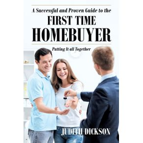 A-Successful-and-Proven-Guide-to-the-First-Time-Homebuyer-Putting-It-All-Together
