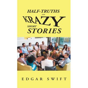 Half-Truths-and-Krazy-Short-Stories