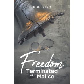 Freedom-Terminated-with-Malice