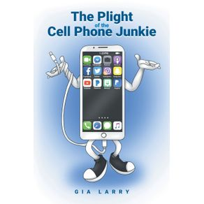 The-Plight-of-the-Cell-Phone-Junkie