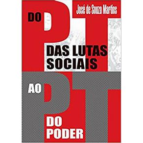 Do-PT-das-lutas-sociais-ao-PT-do-poder