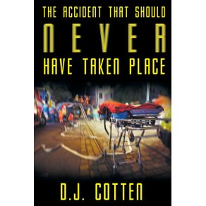 The-Accident-that-Should-Never-Have-Taken-Place