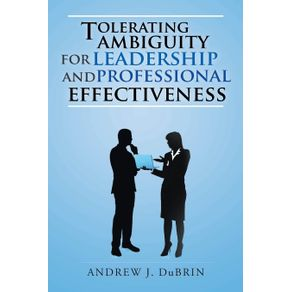 Tolerating-Ambiguity-for-Leadership-and-Professional-Effectiveness
