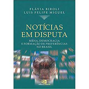 Noticias-Em-Disputa--Midia-Democracia-E-Formacao-De-Preferencias-No-Brasil