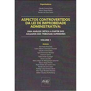Aspectos-controvertidos-da-Lei-de-Improbidade-Administrativa-uma-analise-critica-a-partir-dos-julgados-dos-tribunais-superiores-–-VOLUME-1