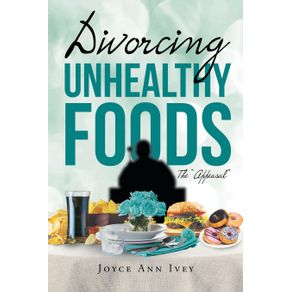 Divorcing-Unhealthy-Foods-The-Appeasal